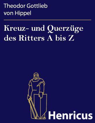 Kreuz- und Querzüge des Ritters A bis Z