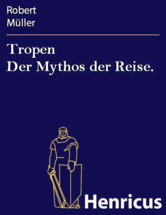 Tropen Der Mythos der Reise.