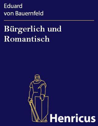 Bürgerlich und Romantisch