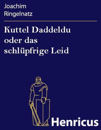 Kuttel Daddeldu oder das schlüpfrige Leid