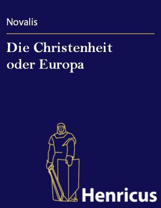 Die Christenheit oder Europa