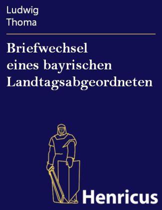 Briefwechsel eines bayrischen Landtagsabgeordneten
