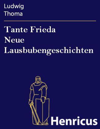 Tante Frieda Neue Lausbubengeschichten