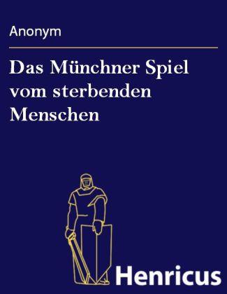Das Münchner Spiel vom sterbenden Menschen