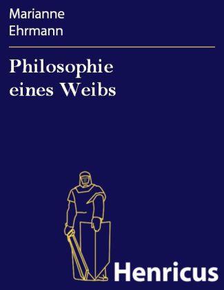 Philosophie eines Weibs
