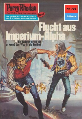 Perry Rhodan 705: Flucht aus dem Imperium-Alpha