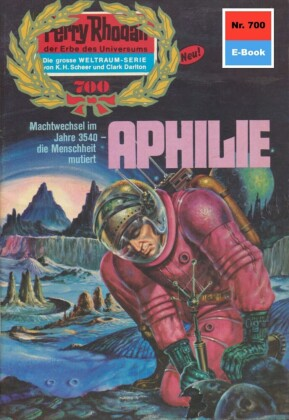Perry Rhodan 700: Aphilie