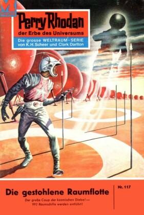 Perry Rhodan 117: Die gestohlene Raumflotte