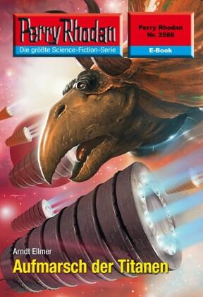 Perry Rhodan 2588: Aufmarsch der Titanen