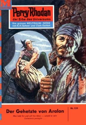 Perry Rhodan 154: Der Gehetzte von Aralon