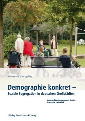 Demographie konkret - Soziale Segregation in deutschen Großstädten