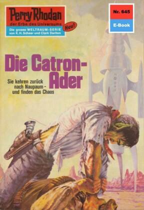 Perry Rhodan 645: Die Catron-Ader