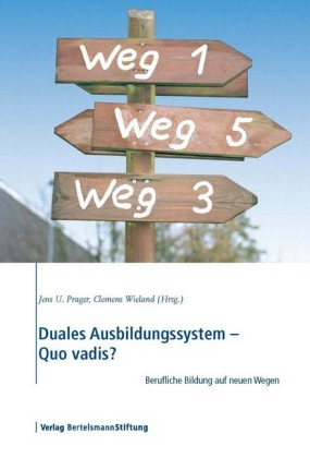 Duales Ausbildungssystem - Quo vadis?