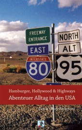 Hamburger, Hollywood & Highways - Abenteuer Alltag in den USA