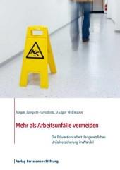 Mehr als Arbeitsunfälle vermeiden