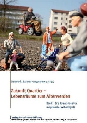 Zukunft Quartier - Lebensräume zum Älterwerden, Band 1