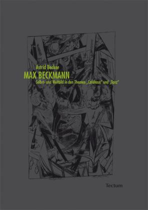 Max Beckmann. Selbst- und Weltbild in den Themen 'Caféhaus' und 'Tanz'
