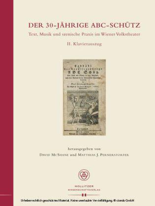 Der 30-jährige ABC-Schütz. Text, Musik und szenische Praxis im Wiener Volkstheater