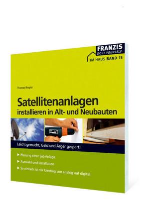 Satellitenanlagen installieren in Alt- und Neubauten
