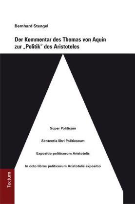 Der Kommentar des Thomas von Aquin zur 'Politik' des Aristoteles