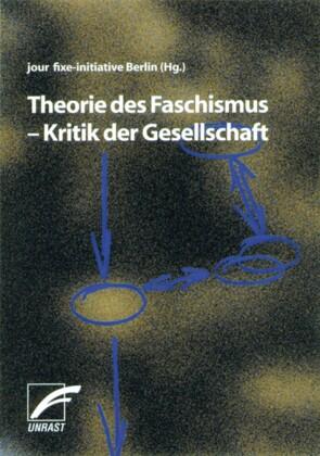 Theorie des Faschismus - Kritik der Gesellschaft