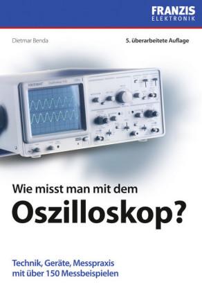 Wie misst man mit dem Oszilloskop?