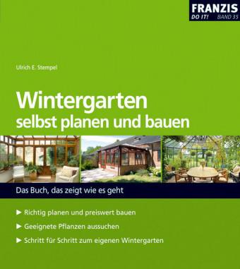 Wintergarten selbst planen und bauen