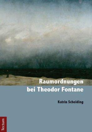 Raumordnungen bei Theodor Fontane