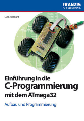 Einführung in die C-Programmierung mit dem ATmega32