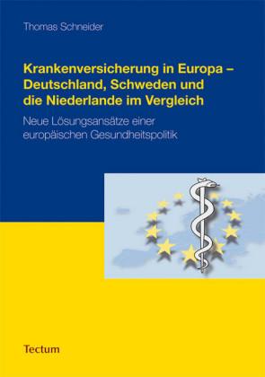 Krankenversicherung in Europa - Deutschland, Schweden und die Niederlande im Vergleich