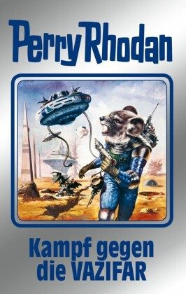 Perry Rhodan 118: Kampf gegen die Vazifar (Silberband)