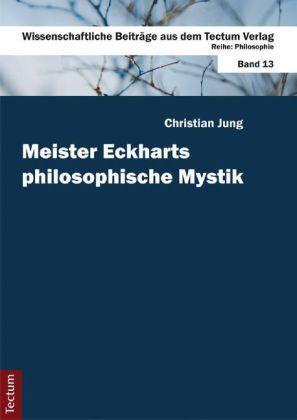 Meister Eckharts philosophische Mystik