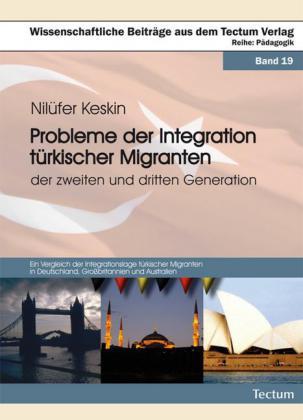 Probleme der Integration türkischer Migranten der zweiten und dritten Generation
