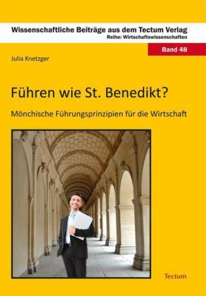 Führen wie St. Benedikt?