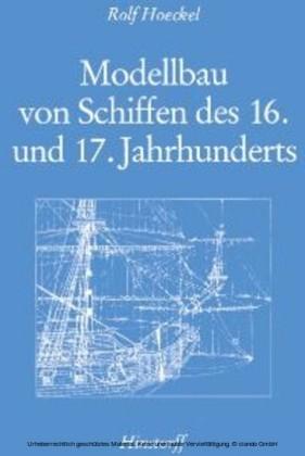 Modellbau von Schiffen des 16. und 17. Jahrhunderts
