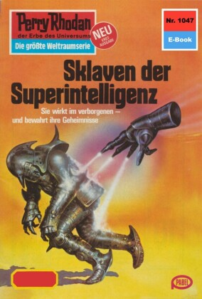 Perry Rhodan 1047: Sklaven der Superintelligenz