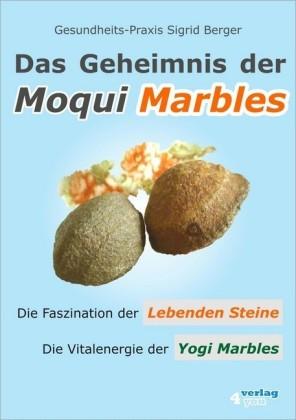 Das Geheimnis der Moqui Marbles. Die Faszination der Lebenden Steine.
