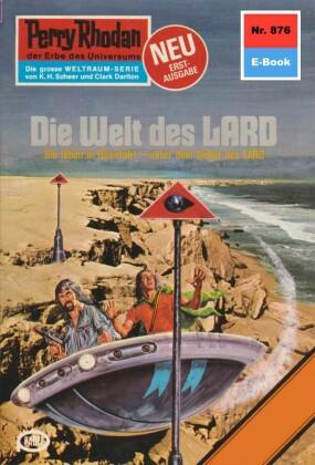 Perry Rhodan 876: Die Welt des LARD