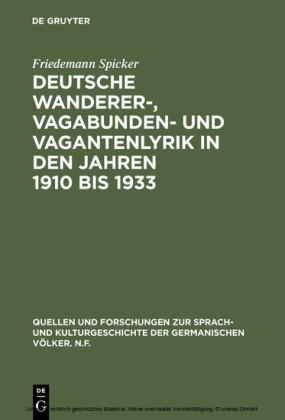 Deutsche Wanderer-, Vagabunden- und Vagantenlyrik in den Jahren 1910 bis 1933