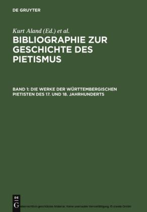 Die Werke der Württembergischen Pietisten des 17. und 18. Jahrhunderts