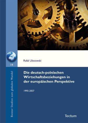 Die deutsch-polnischen Wirtschaftsbeziehungen in der europäischen Perspektive