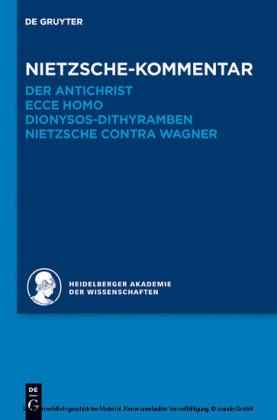Nietzsche-Kommentar: 'Der Antichrist', 'Ecce homo', 'Dionysos-Dithyramben' und 'Nietzsche contra Wagner'