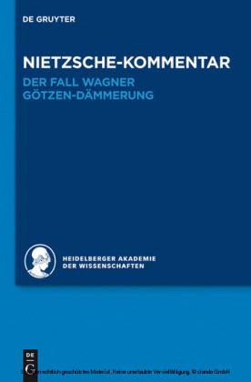 Nietzsche-Kommentar: 'Der Fall Wagner' und 'Götzen-Dämmerung'
