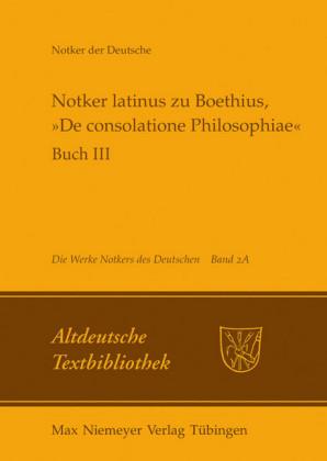 """Notker latinus zu Boethius, """"De consolatione Philosophiae"""""""