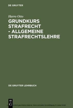 Grundkurs Strafrecht - Allgemeine Strafrechtslehre