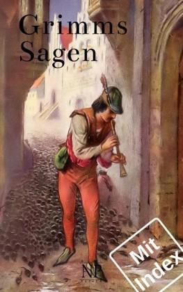 Grimms Sagen - Vollständige und Illustrierte Ausgabe