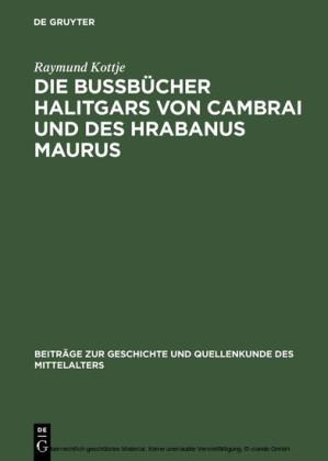 Die Bußbücher Halitgars von Cambrai und des Hrabanus Maurus