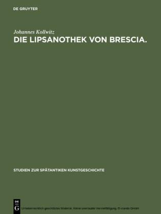 Die Lipsanothek von Brescia.