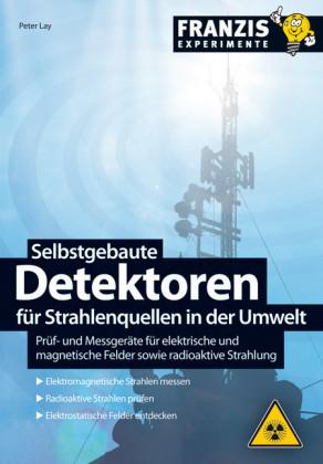 Selbstgebaute Detektoren für Strahlenquellen in der Umwelt