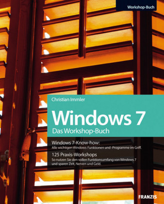 Windows 7 Das Workshop-Buch